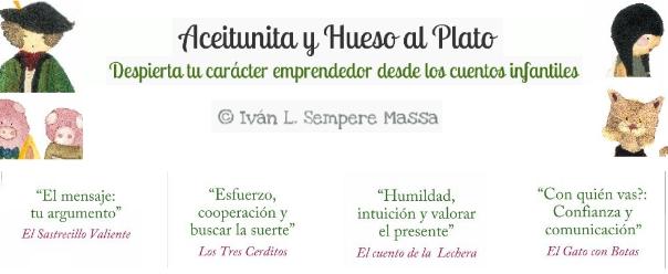 EMPRENDER CON EL CORAZÓN. «ACEITUNITA Y HUESO AL PLATO» por IVÁN SEMPERE