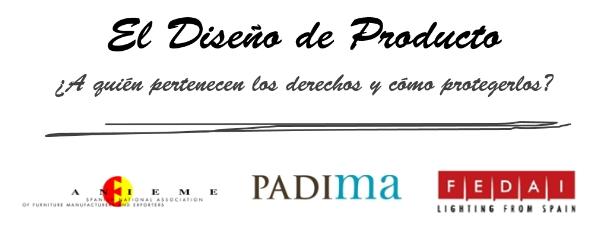 Jornada sobre la Protección del Diseño y los Derechos de Propiedad Industrial en el sector del mueble. ANIEME y PADIMA