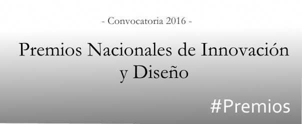 Premios Nacionales de Innovación y Diseñeo