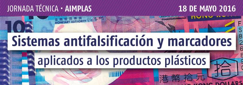 Jornada Técnica AIPLAS – Sistemas antifalsificación y marcadores aplicados a los productos plásticos