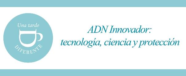 ADN INNOVADOR: TECNOLOGÍA,CIENCIA,  Y PROTECCIÓN – Una Tarde Diferente con PADIMA