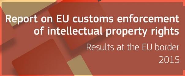 Informe 2015 resultados medidas aduanas UE a favor de los derechos de propiedad industrial e intelectual