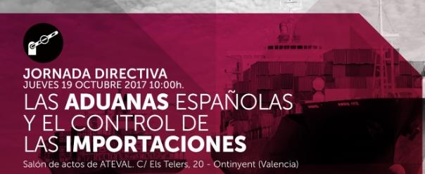 LAS ADUANAS ESPAÑOLAS Y EL CONTROL DE LAS IMPORTACIONES