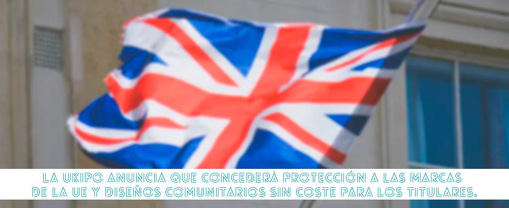 La UKIPO anuncia que concederá protección a las marcas de la UE y diseños comunitarios sin coste para los titulares.
