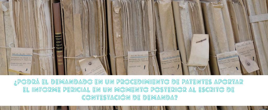¿Podrá el demandado en un procedimiento de patentes aportar el informe pericial en un momento posterior al escrito de contestación de demanda??