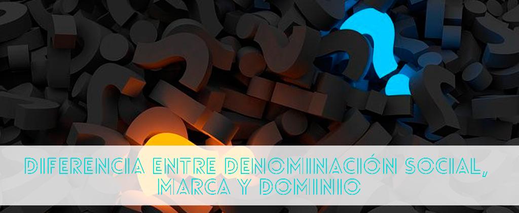 Diferencia entre denominación social, marca y dominio