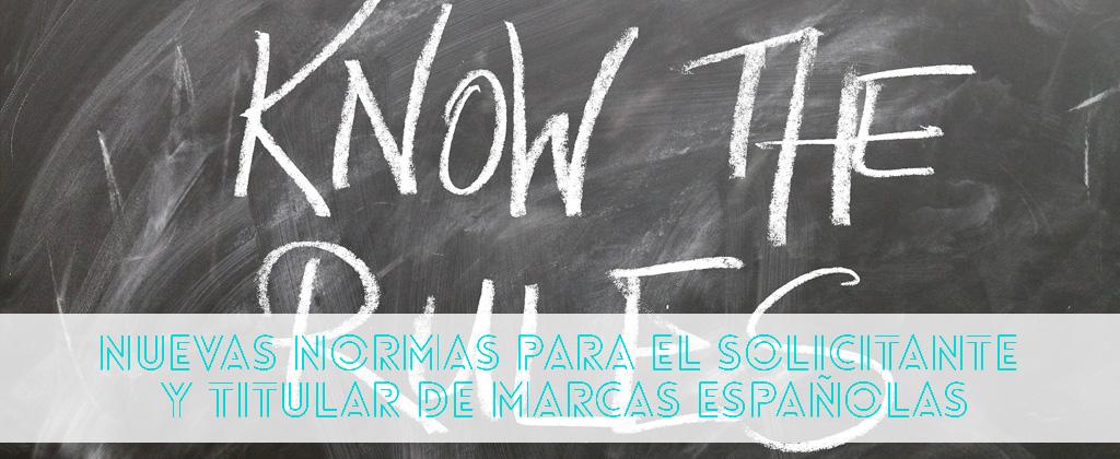 Nuevas normas para el solicitante y titular de marcas españolas