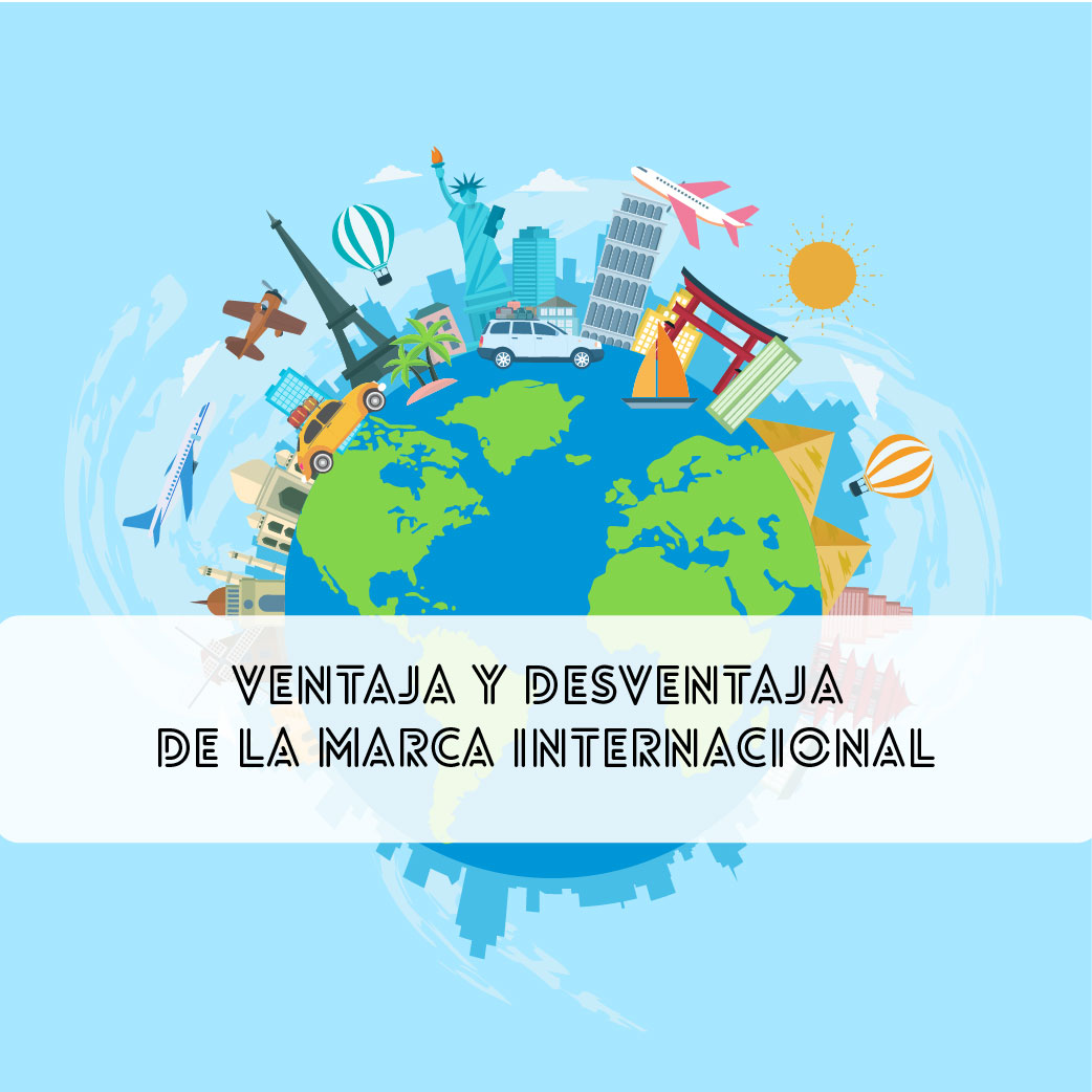 Ventajas y desventajas de la marca internacional