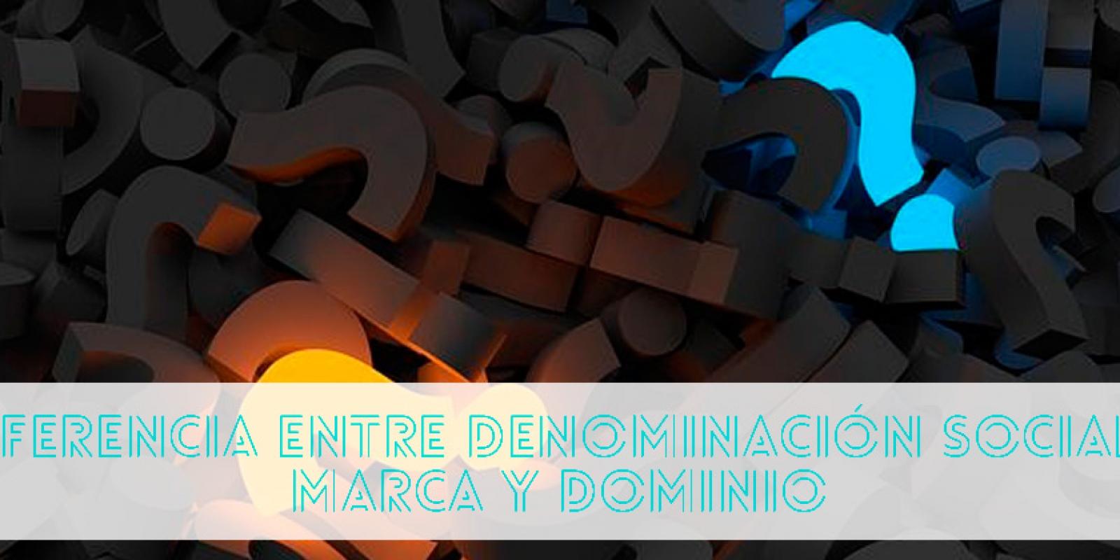 Denominación social, marca y dominio