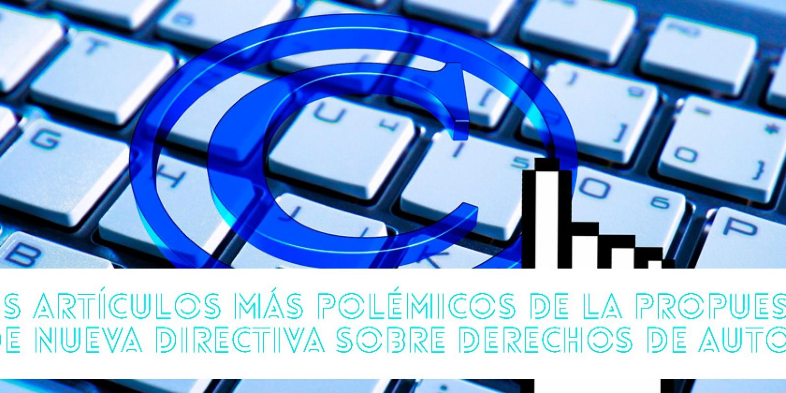 La propuesta de nueva directiva sobre derechos de autor